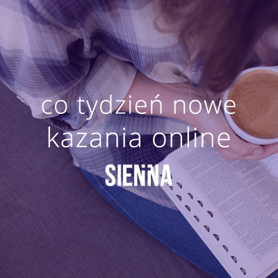 Co tydzień nowe kazania. www.sienna.waw.pl