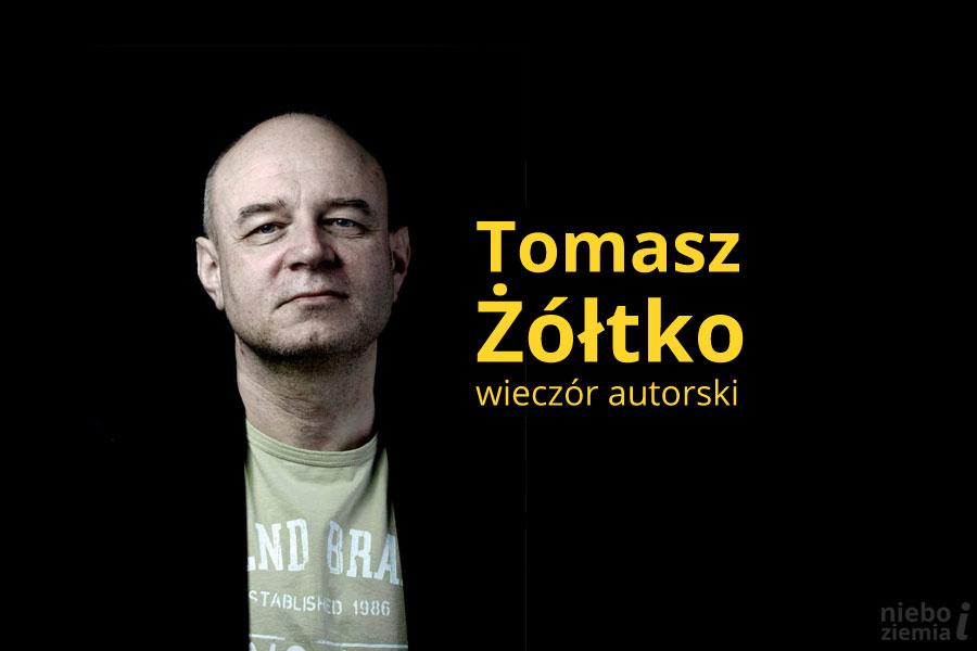Wieczór autorski Tomasza Żółtko