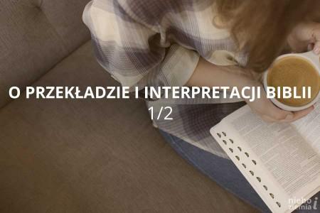 Biblia - przekład czy interpretacja tłumacza?