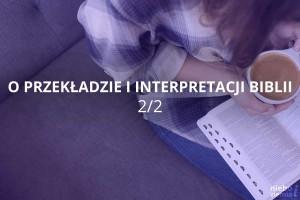 Biblia - przekład czy interpretacja tłumacza? cz.2