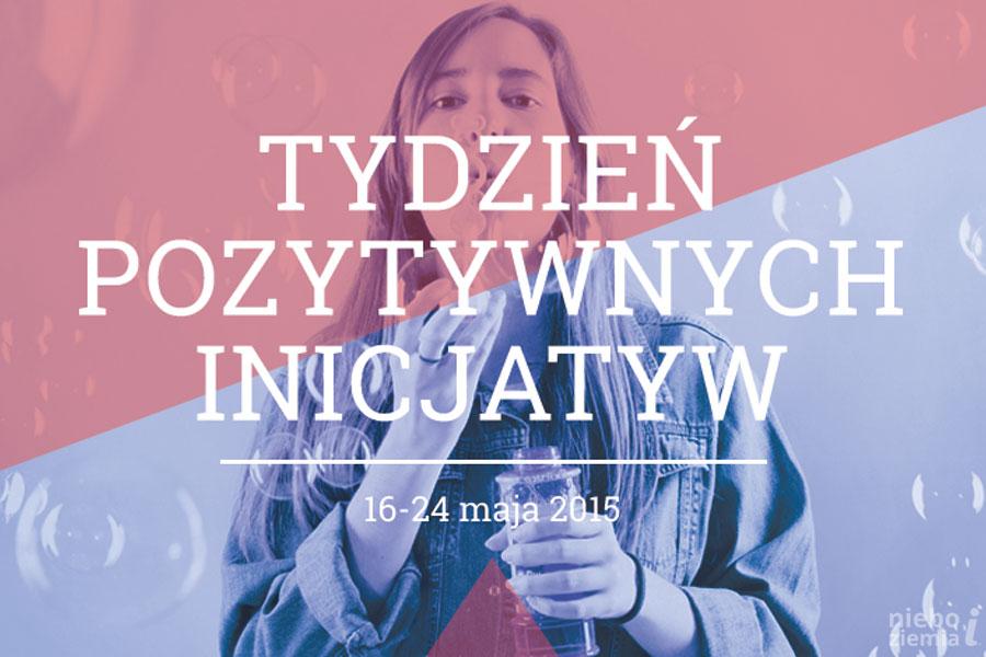 Tydzień Pozytywnych Inicjatyw w Warszawie