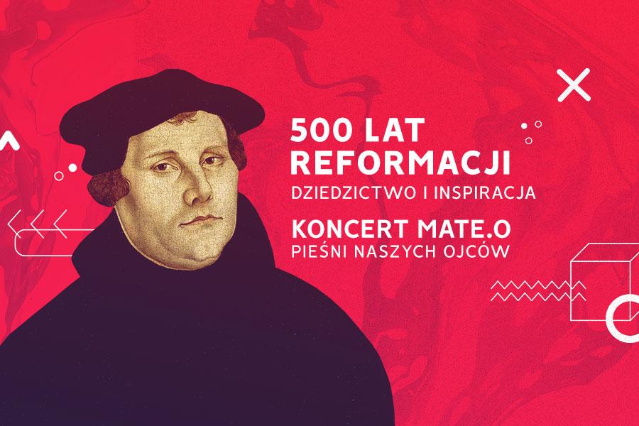 500 lat Reformacji. Koncert Mate.O w Warszawie