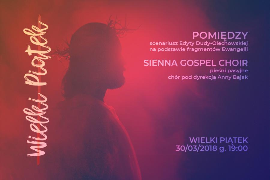 Wielki Piątek - spektakl i koncert w Warszawie