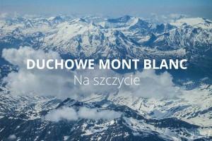 Duchowe Mont Blanc, część 4.